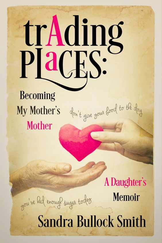 Trading Places: Becoming My Mother's Mother by Sandra Bullock Smith. A Daughter's Memoir. $0.99 http://www.ebooksoda.com/ebook-deals/trading-places-becoming-my-mothers-mother-by-sandra-bullock-smith