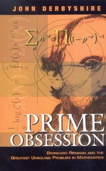 Prime Obsession: Bernhard Riemann and the Greatest Unsolved Problem in Mathematics, John Derbyshire - Amazon.com