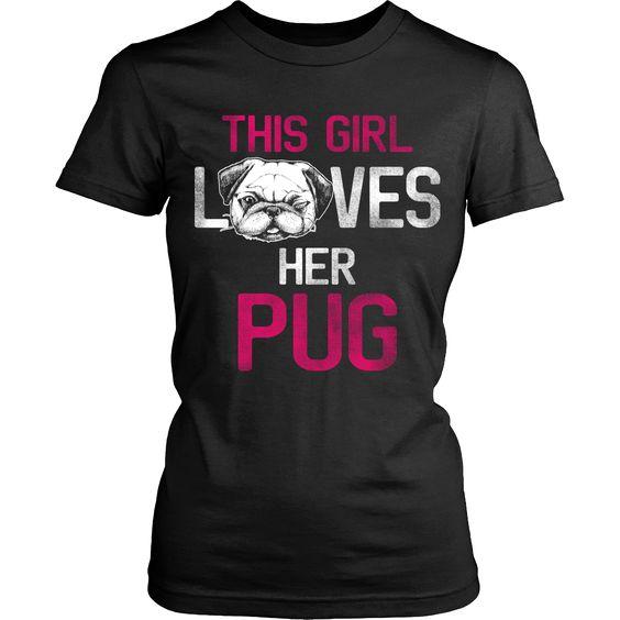 Women's This Girl Loves Her Pug T-shirt