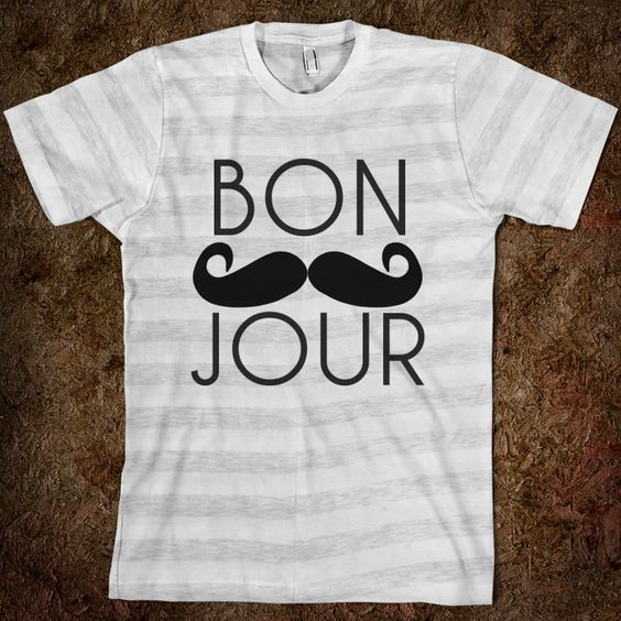 Bonjour Mustache Tee....buying this...haha