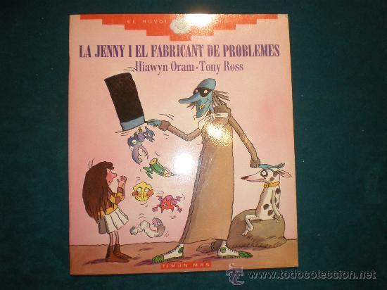 LA JENNY I EL FABRICANT DE PROBLEMES - DE H. ORAM Y T. ROSS - EDITORIAL TIMUN MAS 1991 - 23X20 CM. (Libros de Segunda Mano - Literatura Infantil y Juvenil - Otros)