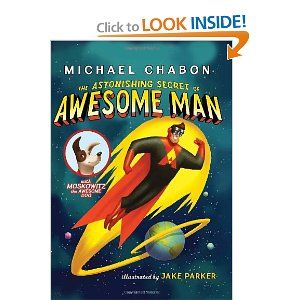 The Astonishing Secret of Awesome Man: A great book for kids that like super heros. So sweet and non violent.