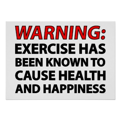 Warning: Exercise has been known to cause health.. Posters