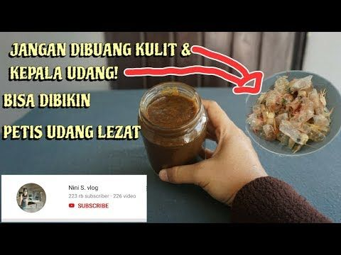 Membuat Petis Udang Simple Dan Lezat How To Make Shirmp Paste Youtube Resep Cemilan Masakan