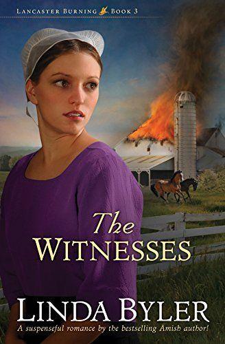 The Witnesses (Lancaster Burning) by Linda Byler