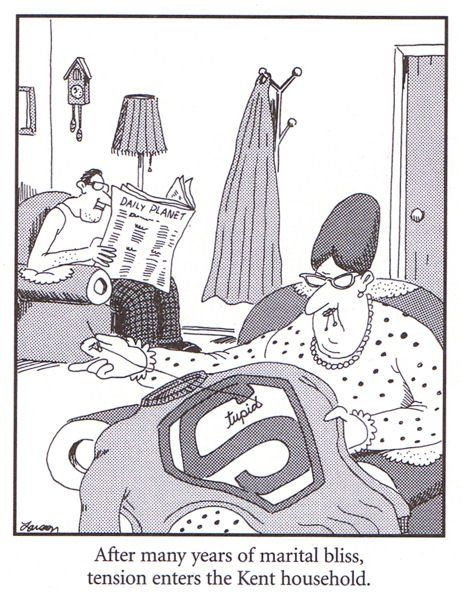 "Gary Larson - The Far Side ""tension enters the Kent household.""                                                                                                                                                     More"