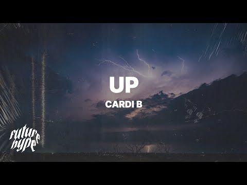 Cardi B Up Lyrics Youtube In 2021 Music Playlist Cardi B Lyrics