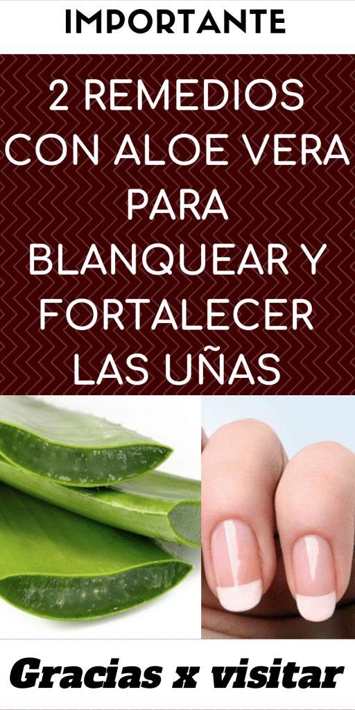 2 Remedios Con Aloe Vera Para Blanquear Y Fortalecer Las Uñas Pagina Fit Remedios Salud De Las Uñas Remedios Para Las Uñas