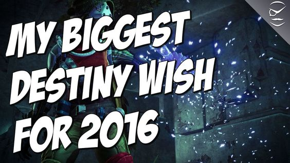 My Biggest Wish For Destiny In 2016!