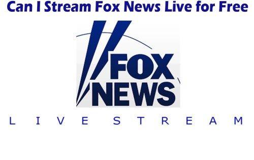 Can I Stream Fox News Live For Free Fox News Live Stream Live Watch News Live Tecteem Fox News Live Fox News Live Stream Watch News