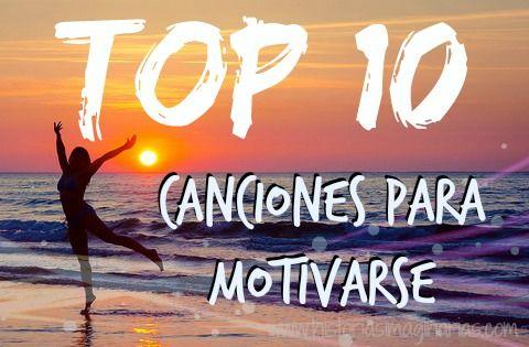 Top 10 canciones para motivarse