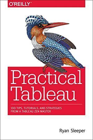 Pdf Free Practical Tableau 100 Tips Tutorials And Strategies