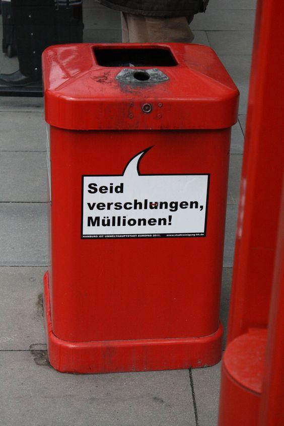 Seid verschlungen, Müllionen!