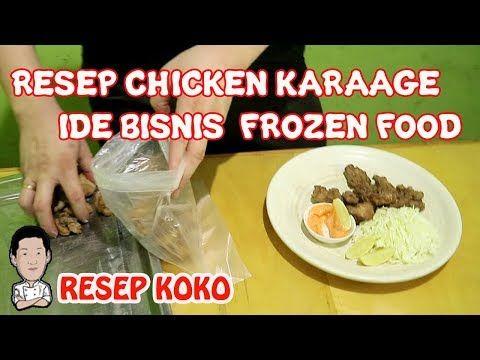 Resep Chicken Karaage Ide Bisnis Frozen Food Youtube Makanan Beku Resep Makanan Beku Makanan Dan Minuman