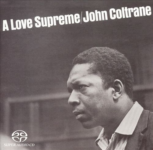 John Coltrane Quartet – A Love Supreme (1964)