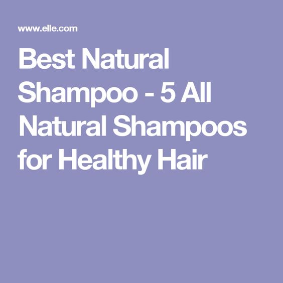 Best Natural Shampoo - 5 All Natural Shampoos for Healthy Hair