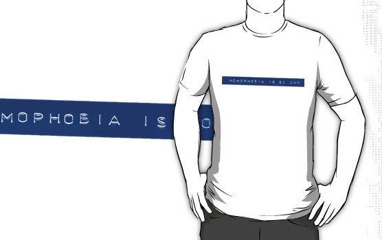 so shirt is Homophobia gay