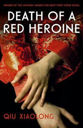 Death of a Red Heroine by Qiu Xiaolong; the first in the Inspector Chen series