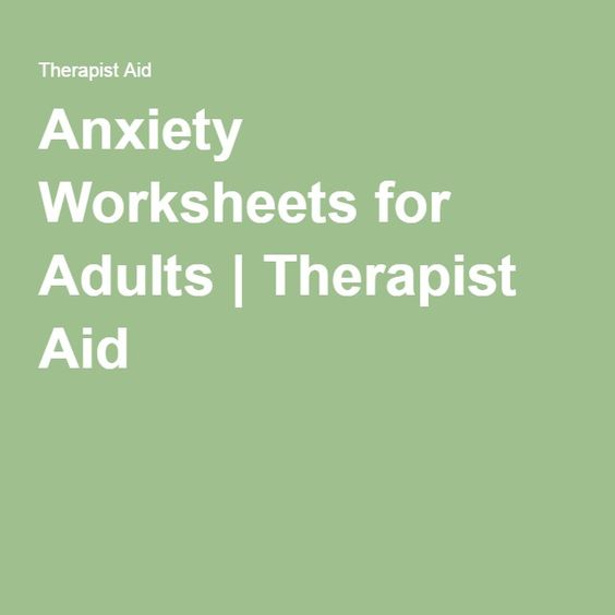 Anxiety Worksheets for Adults | Therapist Aid