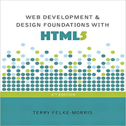 Test Bank For Web Development And Design Foundations With Html5 8th Edition By Felke Morris Download Nursing Testbanks And Solutions Web Development Design Web Development Web Design Quotes