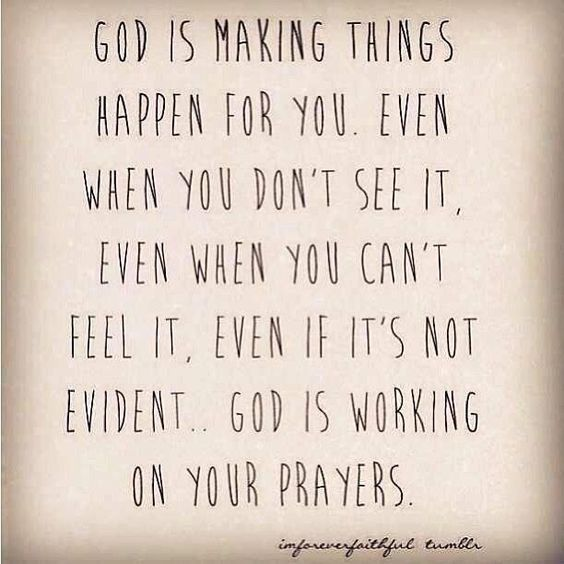 He's working on your prayers......: