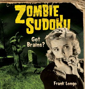 Got brains? If so… beware of Zombie Sudoku!  Because it just might be true that the living dead know that the smartest solvers make the tastiest snacks. But even so, who could resist the challenging allure of Frank Longo's fabulous puzzles? But you'd better keep an eye out while you sink your teeth into these puzzles . . . or something might sink its teeth into you!