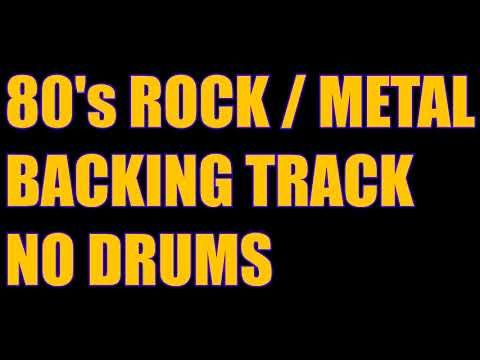 80 S Rock Metal Backing Track No Drums 120 Bpm Drumless Backing Track Youtube Backing Tracks Drums How To Play Drums