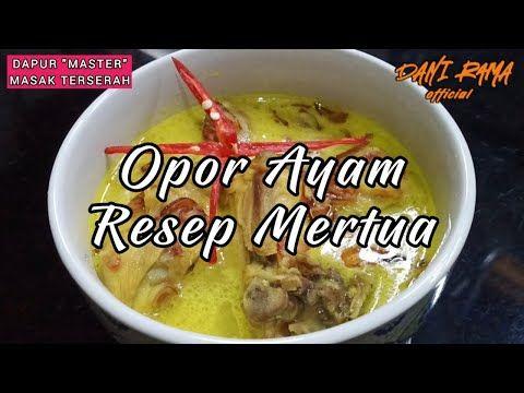 Opor Ayam Resep Mertua By Dapur Master Masak Terserah Youtube Dapur