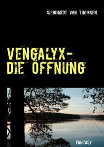 """Vengalyx - Toller Fantasyroman eines """"jungen"""" Schriftstellers!"""