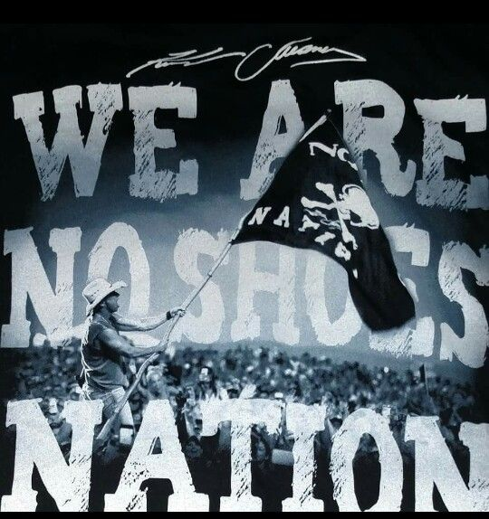 We are NO SHOES NATION  Kenny Chesney ❤ ❤...I have that flag hung up in my room!
