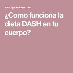 ¿Como funciona la dieta DASH en tu cuerpo?