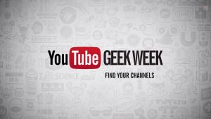 Like YouTube's Comedy Week? Well get ready for Geek Week - TheCelebrityCafe.com