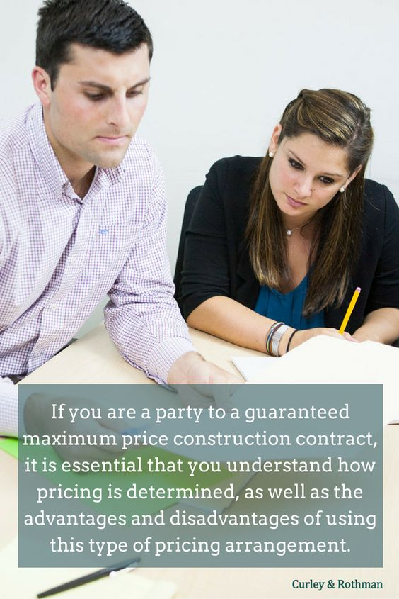 If you are a party to a guaranteed maximum price construction - construction contract