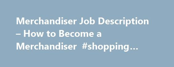 Merchandiser Job Description u2013 How to Become a Merchandiser - merchandiser job description