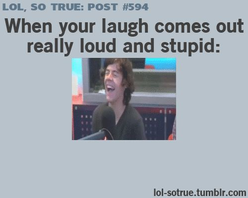 LOL SO TRUE POSTS - Funniest relatable posts on Tumblr. HARRY!!! when that happens to me, I sound like a retarded seal as Louis puts it (: