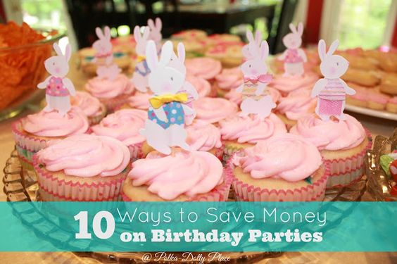 10 Ways to Save Money on Birthday Parties: