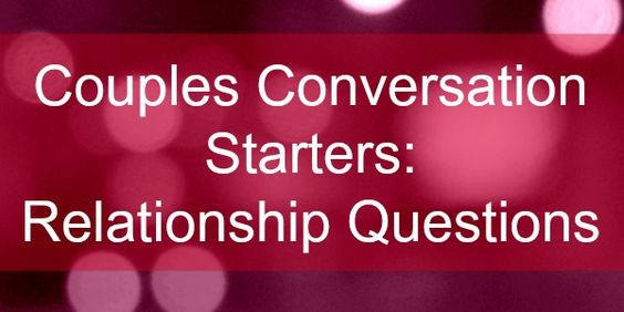 conversation questions dating and relationships