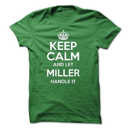 Keep calm and let MILLER handle it one - #gifts for girl friends #christmas gift. THE BEST => https://www.sunfrog.com/LifeStyle/Keep-calm-and-let-MILLER-handle-it-one-51125875-Guys.html?68278