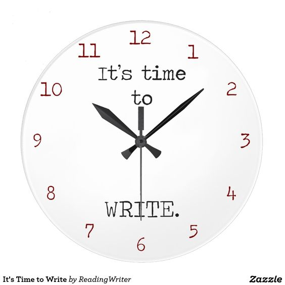 It's Time to Write Clock. Writers, authors and novelists know it's always time to write. This wall clock is a friendly, around-the-clock reminder. Perfect gift for budding writers on your list or for seasoned novelists.