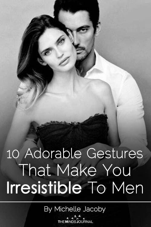 10 Adorable Gestures That Make You Irresistible To Men Make Him