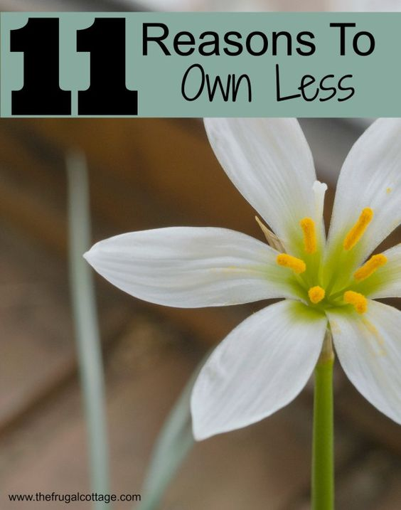 11 Reasons To Own Less - The Frugal Cottage