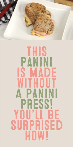 This Panini Is Made Without A Panini Press... You'll Be Surprised How!
