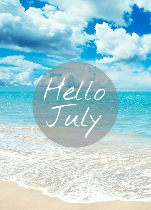 Best Month Of The Year If You Re A Teacher Welcome July Hello July Welcome July Wallpaper Cute hello july wallpapers