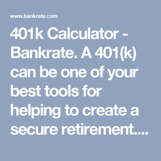 401k Calculator - Bankrate. A 401(k) can be one of your best tools for helping to create a secure retirement. Calculate and view the report now.