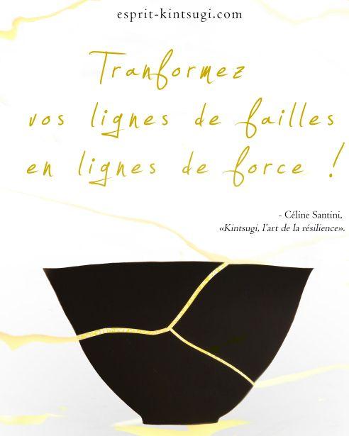 L Art Du Kintsugi Est L Art De La Résilience Cicatrice Ligne De Force Celine