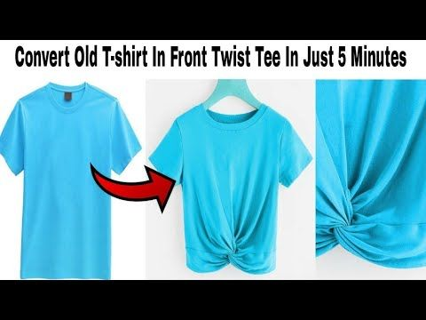 5 Minutes Diy Reuse Old T Shirt In Front Twist Top Convert Old T Shirt T Shirt Reuse Summer Hacks Youtube Shirt Makeover Refashion Clothes Old T Shirts