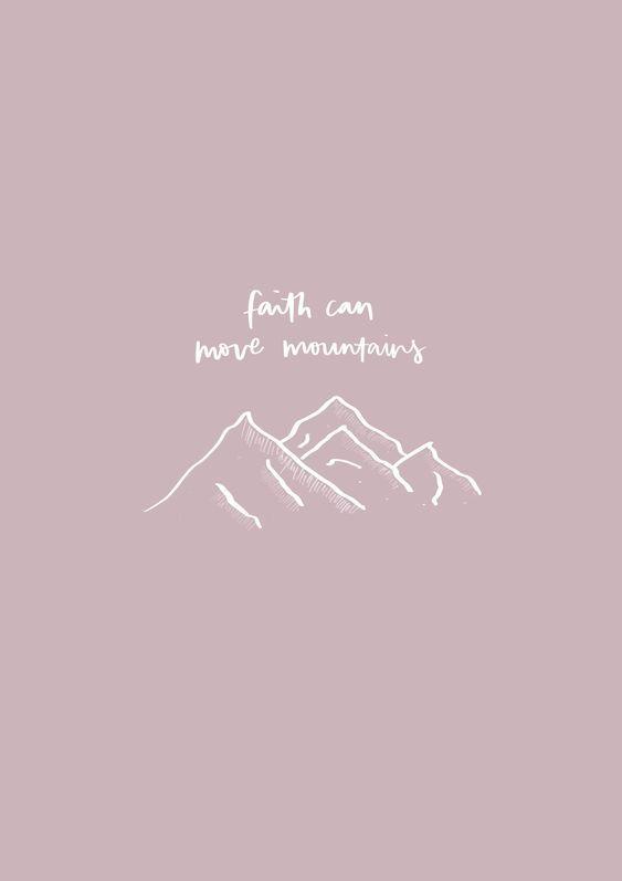Faith Can Move Mountains Jesus Wallpaper Bible Quotes Wallpaper Faith Quotes