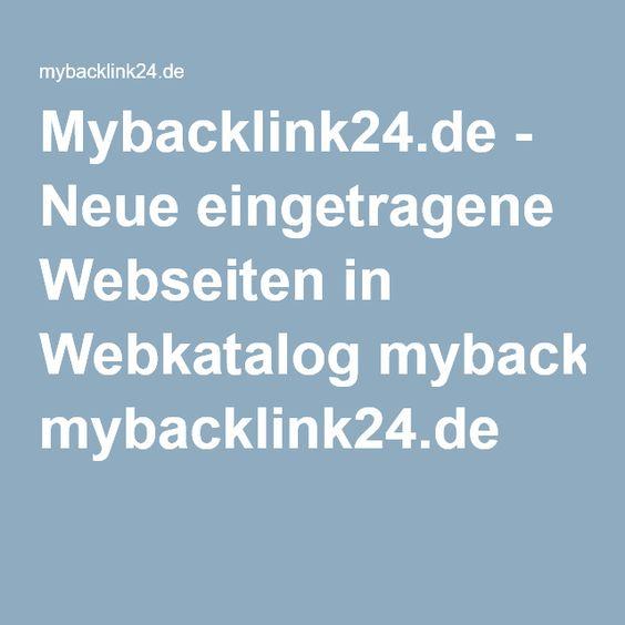 Mybacklink24.de - Neue eingetragene Webseiten in Webkatalog mybacklink24.de