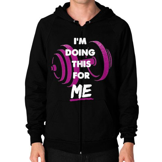 Im doing this for me Zip Hoodie (on man)