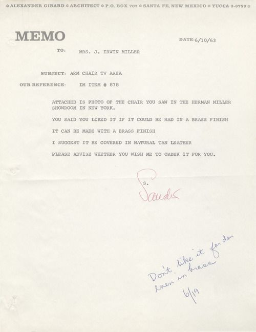 """Letter from Girard to Mrs. Irwin Miller, 1963, 1/2.  In the spring of 1963, Alexander Girard and Xenia Miller met in New York to shop for furniture for the Miller House. Following that trip, Girard forwarded a photograph of Herman Miller's 675 Lounge Chair designed by Charles Eames. Mrs. Miller writes at the bottom of the Girard's memo, """"Don't like for den even in brass."""""""